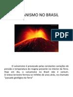 VULCANISMO NO BRASIL (1).pptx