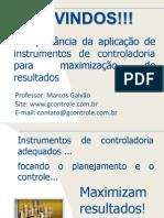 A Importância Da Aplicação de Intrumentos de Controladoria Para Maximização de Resultados