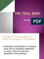 Pre-Trial Brief Presen