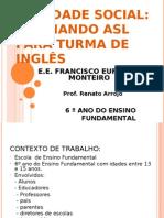 ATIVIDADES SOCIAS - ASL