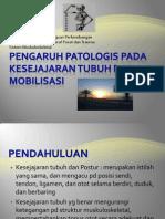 (Minggu 4) Pengaruh Patologis Pada Kesejajaran Tubuh Dan Mobilisasi