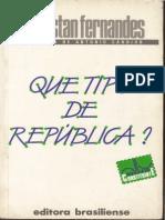 FERNANDES, Florestan Que Tipo de Republica