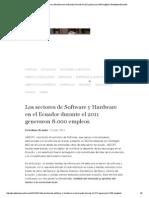 Los Sectores de Software y Hardware en El Ecuador Durante El 2011 Generaron 8