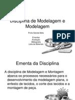 Disciplina de Modelagem e Modelagem - Aula Inaugural