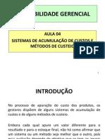 Aula 04 - Sistemas e Métodos de Custeio