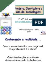 Projeto, Currículo e o uso das Tecnologias