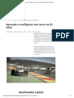 Aprenda a Configurar Seu Carro No F1 2012 - Manual Da Tecnologia