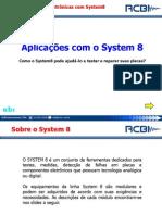 Aplicações System 8