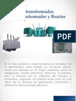 160137385 El Transformador Autotransformador y Reactor