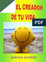 Eres El Creador de Tu Vida - Gabriela Gardelin