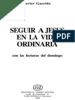 Javier Garrido - Seguir a Jesus en La Vida Ordinaria (Ciclos a -B-c)
