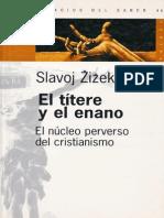 Zizek - El Titere y El Enano - El Núcleo Perverso Del Cristianismo