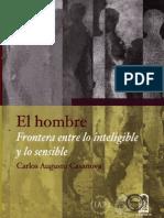 El Hombre Frontera Entre Lo Inteligible y Lo Sensible - Carlos Augusto Casanova
