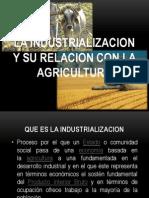 La Industrializacion y Su Relacion Con La Agricultura
