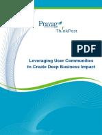 Leveraging User Communities  to Create Deep Business Impact