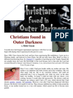 Christian Found in Outter Darkness