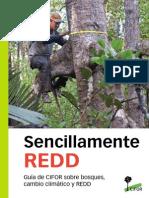 """""""Sencillamente REDD"""". Guía de CIFOR sobre bosques, cambio climático y REDD."""