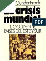 [1979] André Gunder Frank. La crisis mundial. 1. Occidente, Países del Este y Sur (Libro)
