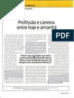 Luiz Guilherme Brom - Profissão e Carreira Entre Hoje e Amanhã