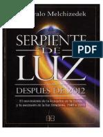 Serpiente de Luz - Después de 2012