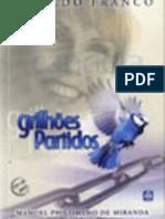 Grilhões Partidos - Divaldo P. Franco (autor) - Manoel P. de Miranda (Espírito)