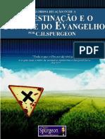 A Gloriosa Relação Entre a Predestinação e o Convite Do Evangelho (Charles Haddon Spurgeon)