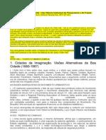 HALL, Peter. Cidades Do Amanhã - Uma História Intelectual Do Planejamento e Do Projeto Urbanos No Século XX. São Paulo, Editora Perspectiva, 2011 (2ª Ed.)
