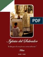 IGLESIA DEL SALVADOR. LA LITURGIA DE UNA FORMA EXTRAORDINARIA. 2009-2014. TOLEDO