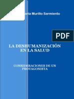 LA DESHUMANIZACIÓN EN LA SALUD - CONSIDERACIONES DE UN PROTAGONISTA - MURILLO