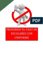 Prohibido El Paso de Escolares Con Uniforme
