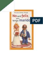 Gomez Thorpe Viviana - No Sere Feliz Pero Tengo Marido