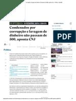 Condenados Por Corrupção e Lavagem de Dinheiro Não Passam de 500, Aponta CNJ - Política - Estadão