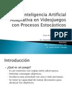 Inteligencia Artificial Adaptativa en Videojuegos con Procesos Estocásticos.pptx