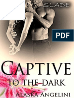 Alaska Angelini, Captive to the Dark 1, Slade