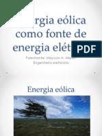 Energia Eólica Como Fonte de Energia Elétrica