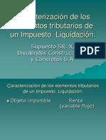 Caracterización de Los Elementos Tributarios de Un Impuesto Ejercicio