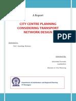 CITY CENTRE PLANNING CONSIDERING TRANSPORT NETWORK DESIGN