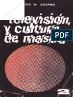 Adorno Theodor - Television Y Cultura de Masas