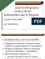 Camillioni, A (1998) Calidad de Programas e Instrumentos de Evaluación