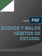 Buenos y Malos Hábitos de Estudio Catalina B.