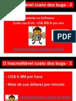 O Inacreditável Custo Dos Bugs-2