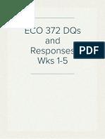 ECO 372 DQs and Responses Wks 1-5