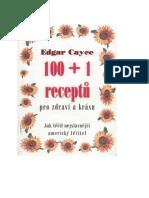 Edgar Cayce 100+1 receptà pro zdraví a krásu (Jak léƒil nejznámejtí americk8 léƒitel)