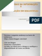 TECNOLOGIAS DA INFORMA+ç+âO E COMUNICA+ç+âO EM BIBLIOTECAS - AULA 2 - OS BLOGUES