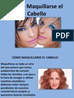 Como Maquillarse El Cabello