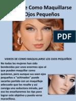 Videos de Como Maquillarse Los Ojos Pequeños