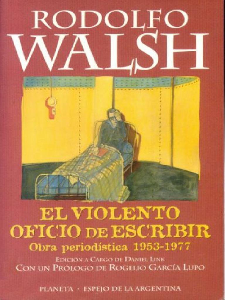 Walsh Rodolfo - El Violento Oficio de Escribir.pdf