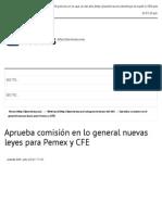14-07-14 Aprueba comisión en lo general nuevas leyes para Pemex y CFE