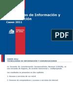Resultados Tecnologías de Información y Comunicación CASEN 2011
