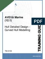 TM-2103 AVEVA Marine (12.1) Hull Detailed Design - Curved Hull Modelling Rev 4.0
